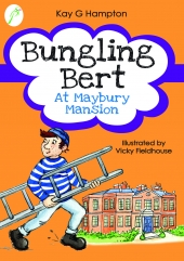 Bungling Bert At Maybury Mansion